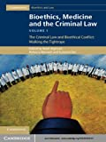 img - for Bioethics, Medicine and the Criminal Law: Volume 1 (Cambridge Bioethics and Law) book / textbook / text book