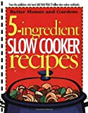 5-Ingredient Slow Cooker Recipes (Better Homes  &  Gardens Cooking)