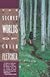 Secret Worlds Of Colin Fletcher, The