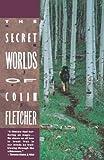 Secret Worlds of Colin Fletcher (0679725547) by Fletcher, Colin