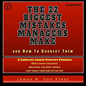 The 22 Biggest Mistakes Managers Make and How to Correct Them Audiobook