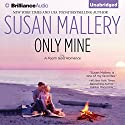 Only Mine Audiobook by Susan Mallery Narrated by Tanya Eby