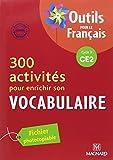 300 activités pour enrichir son vocabulaire CE2 : Fichier photocopiable, Programme 2008