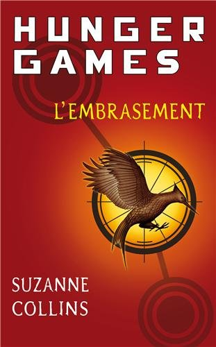 Hunger Games, tome 2 : L'embrasement - version française
