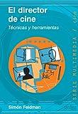 img - for El Director de Cine: Tecnicas y Herramientas (Multimedia) (Spanish Edition) book / textbook / text book