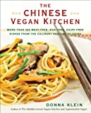 The Chinese Vegan Kitchen: More Than 225 Meat-free, Egg-free, Dairy-free Dishes from the Culinary Regions o f China