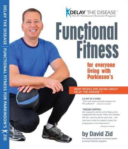 Delay the Disease - Functional Fitness for Parkinson's ...