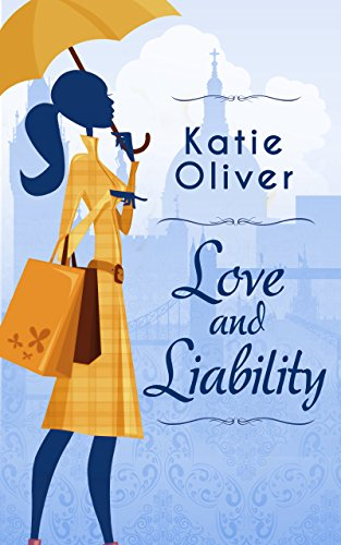 Love And Liability (Dating Mr Darcy - Book 2)