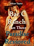 img - for BAR C RANCH: A Cowboy Western Contemporary Romance (Part 3: PARADISE RESTORED) book / textbook / text book