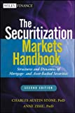 img - for The Securitization Markets Handbook: Structures and Dynamics of Mortgage- and Asset-backed Securities (Wiley Finance) [Hardcover] [2012] (Author) Charles Austin Stone, Anne Zissu book / textbook / text book
