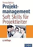 Projektmanagement: Soft Skills für Projektleiter