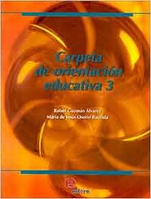Carpeta de orientacion educativa No. 3: RAFAEL GUZMAN ALVAREZ
