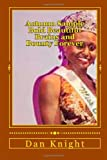 img - for Autumn Sample Bold Beautiful Brains and Bounty Forever: She is Goddess Queen New on CSU Scene (Positive Black African Americans) (Volume 1) book / textbook / text book