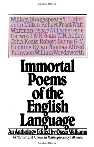 Immortal Poems of the English Language: An Anthology