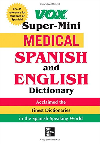 Vox Super-Mini Medical Spanish And English Dictionary (Vox Dicitonaries)