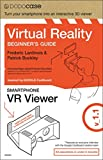 Virtual Reality Beginners Guide + Google Cardboard Inspired VR Viewer