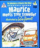 Maurice Meets Trev Traveller (Picture Knight) (0340511028) by Harris, Rolf