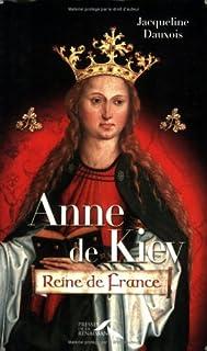 Anne de Kiev : reine de France, Dauxois, Jacqueline