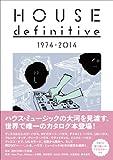 ハウス・ディフィニティヴ 1974-2014
