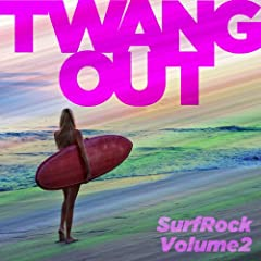 Twang Out: Surf Rock, Vol. 2