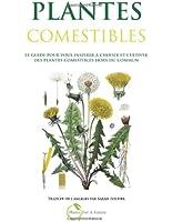 Plantes Comestibles: Le guide pour vous inspirer a choisir et cultiver des plantes comestibles hors du commun