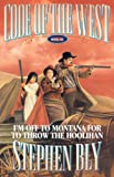 I'm Off to Montana for to Throw the Hoolihan (Code of the West, Book 6) (089107953X) by Stephen Bly