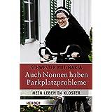 """Auch Nonnen haben Parkplatzprobleme: Mein Leben im Klostervon """"Rut-Maria Buschor"""""""