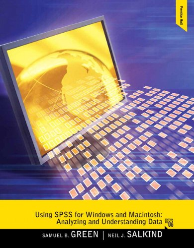 Using SPSS for Windows and Macintosh: Analyzing and...