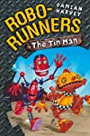 The Tin Man (Robo-runners)