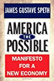 img - for America the Possible: Manifesto for a New Economy (American Crisis) book / textbook / text book