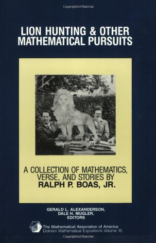 Lion Hunting and Other Mathematical Pursuits: A Collection of Mathematics, Verse, and Stories (Dolciani Mathematical Exp