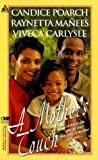 img - for A Mother's Touch: More Than Friends\All The Way Home\Brianna's Garden (Arabesque) by Raynetta Manees, Candice Poarch, Viveca Carlysle (1999) Mass Market Paperback book / textbook / text book