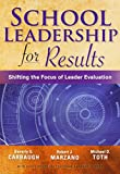 img - for School Leadership for Results: Shifting the Focus of Leader Evaluation book / textbook / text book