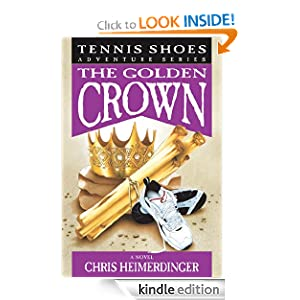 Tennis Shoes Adventure Series, Vol. 7: The Golden Crown Chris Heimerdinger