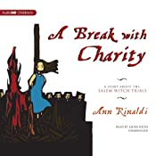 A Break with Charity: A Story about the Salem Witch Trials | [Ann Rinaldi]