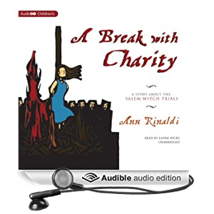 A Break with Charity: A Story about the Salem Witch Trials (Unabridged)