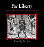 For Liberty: The Story of the Boston Massacre