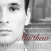 Breaking Matthew: Healing Ruby, Volume 2 | Jennifer H. Westall