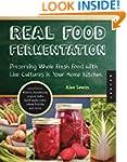 Real Food Fermentation: Preserving Wh...