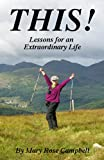 img - for THIS!: Lessons for an Extraordinary Life book / textbook / text book