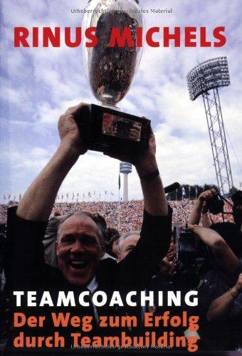 Michels Rinus, Teamcoaching. Der Weg zum Erfolg durch Teambuilding.