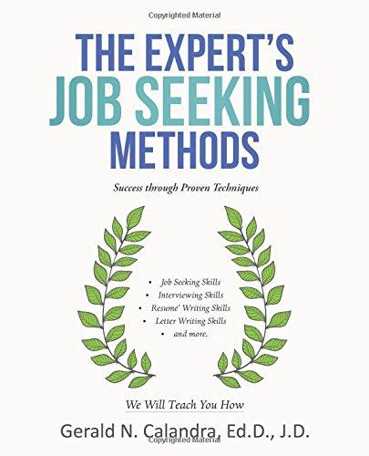 The Expert's Job Seeking Methods: Success through Proven Techniques