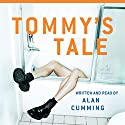 Tommy's Tale: A Novel Audiobook by Alan Cumming Narrated by Alan Cumming