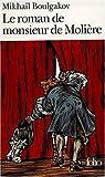echange, troc Mikhaïl Boulgakov - Le roman de monsieur de Molière