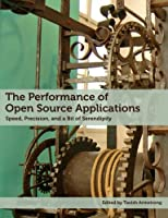 The Performance of Open Source Applications Front Cover