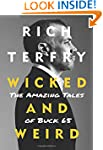 Wicked and Weird: The Amazing Tales o...