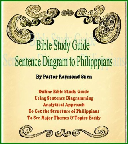 Holy Bible Analytical Reading Guide: Sentence Block Diagram to Philippians For Your Bible Study. The New Best Seller (Bible Study Guide & Bible Study Lessons)