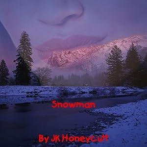 Snowman | [J. K. Honeycutt]
