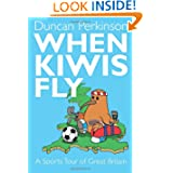 When Kiwis Fly: A Sports Tour of Great Britain