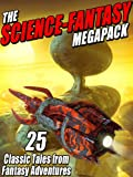 The Science-Fantasy Megapack: 25 Classic Tales from Fantasy Adventures